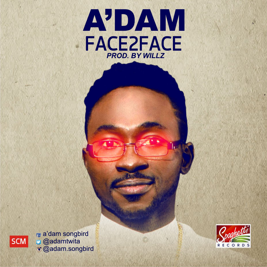 "Spaghetti Records New Act A'dam Releases Debut Single ""Face To Face"" [@adamtwita @mikeabdulng]"