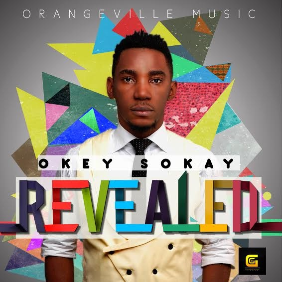 """Okey Sokay's Debut Album """"Revealed"""" Now Out! Available in Digital & Nationwide Stores [@OkeySokay]"""