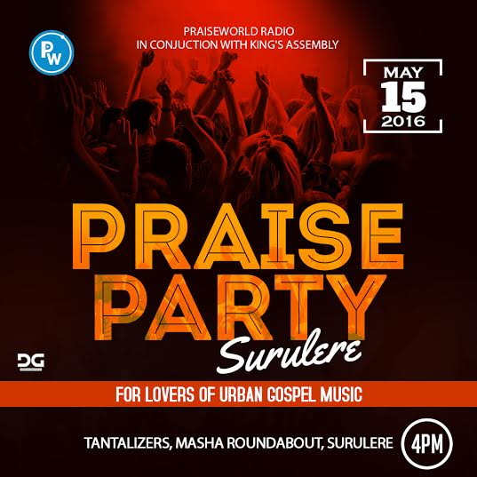 Event: Praiseworld Radio To Host Praise Party Surulere, May 15th [@PRAISEWORLD_]