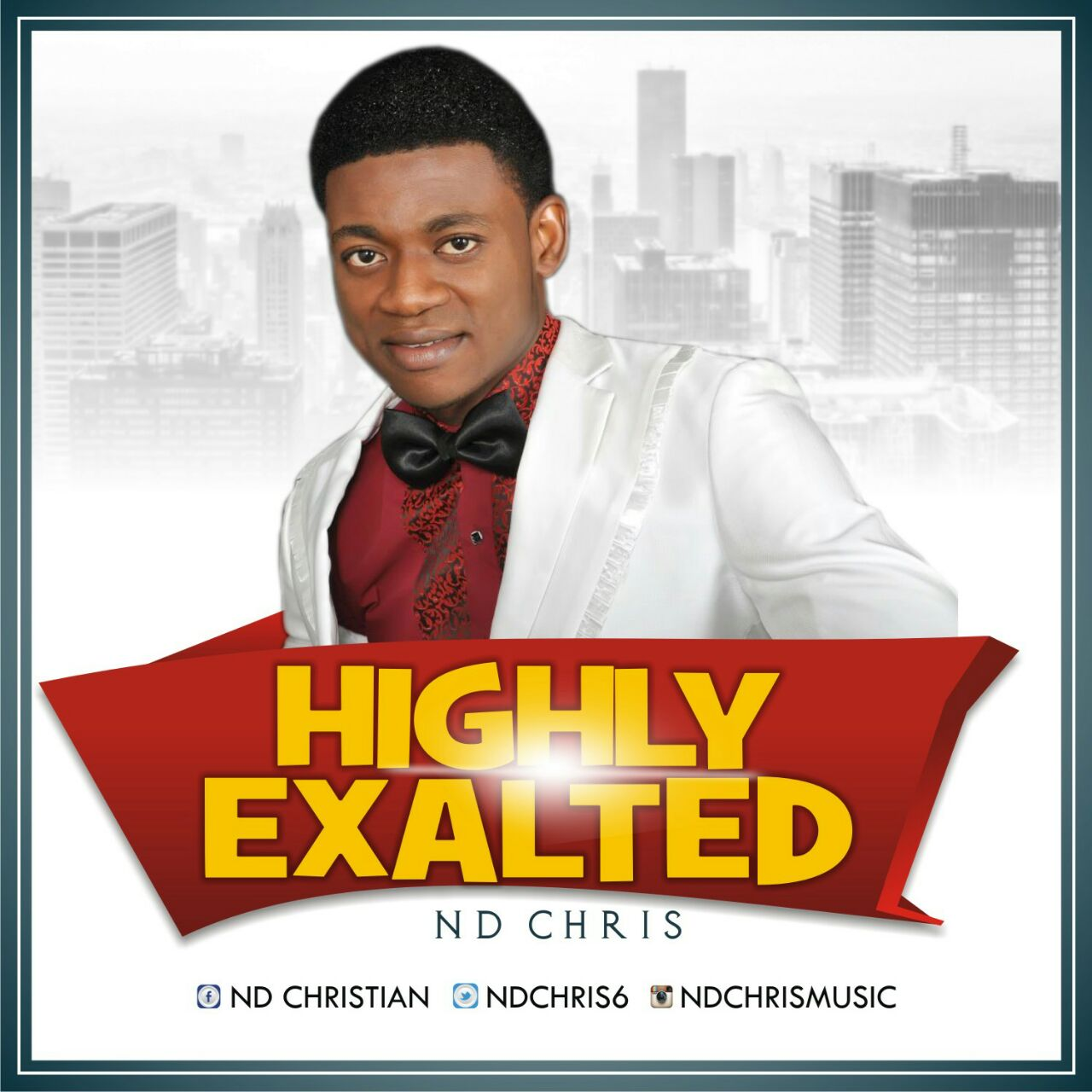 Music: Highly Exalted ~ Nd Chris [@Ndchris6]