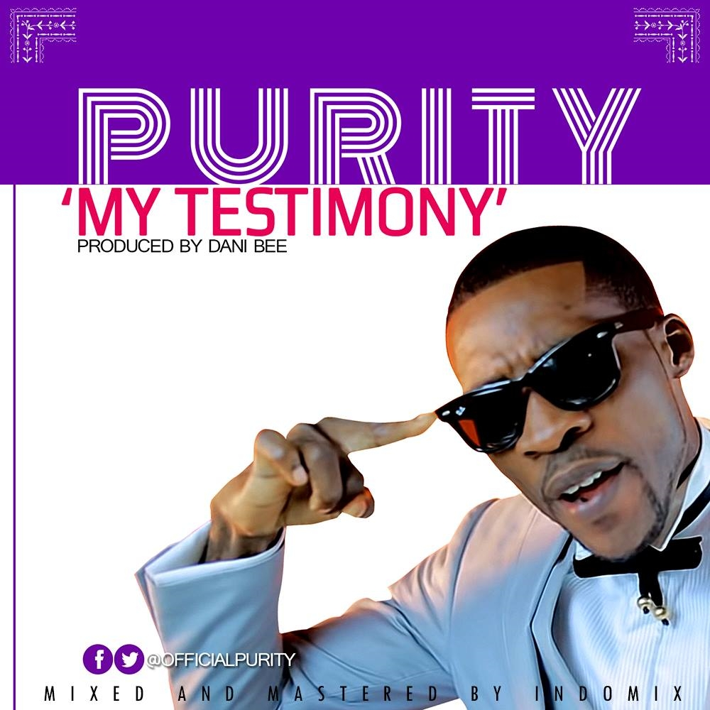 Music: My Testimony (Audio/Video) ~ Purity [@purity4beauty]