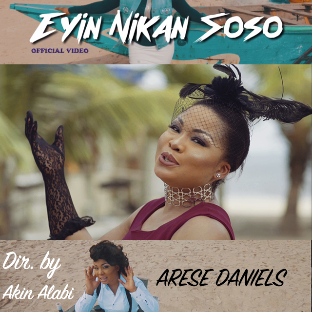 Video: Eyin Nikan Soso (Only You) ~ Arese Daniels [@ARESEDANIELS]