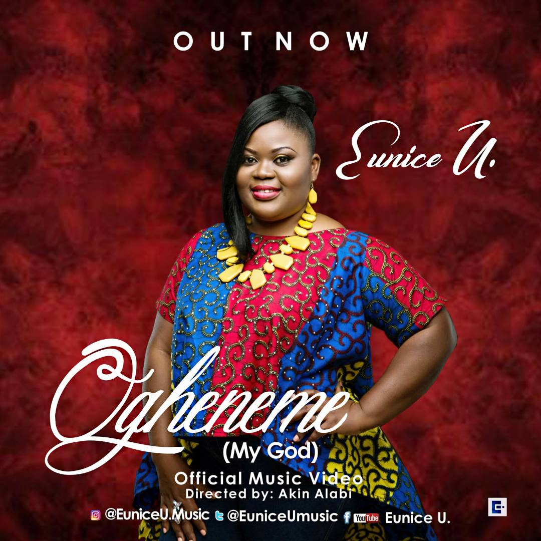 "Video: Gospel Recording & Performing Artiste, Eunice U. Premieres Debut Single Music Video - ""Ogheneme"" (My God) [@EuniceUMusic]"