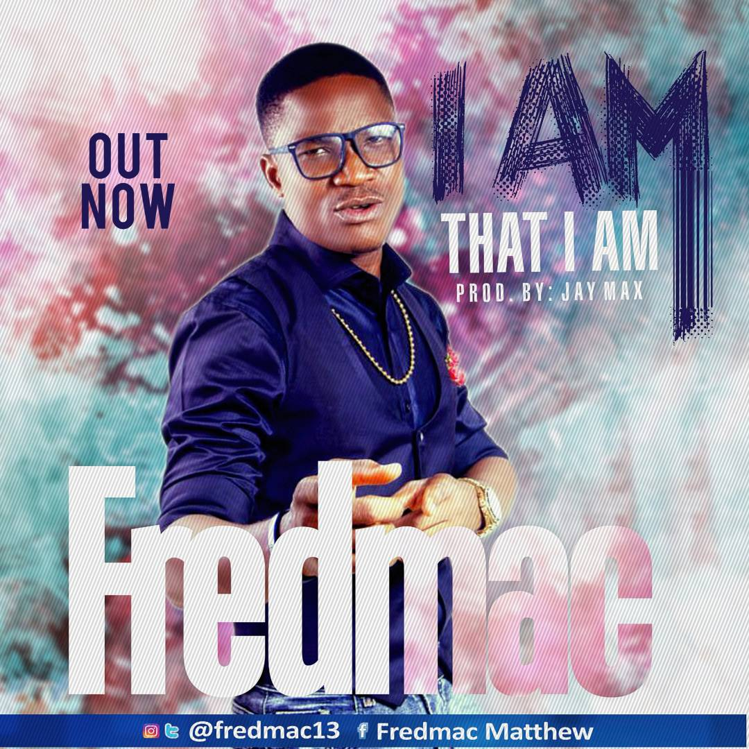 Music: Music Minister, Fred Mac Presents New Single