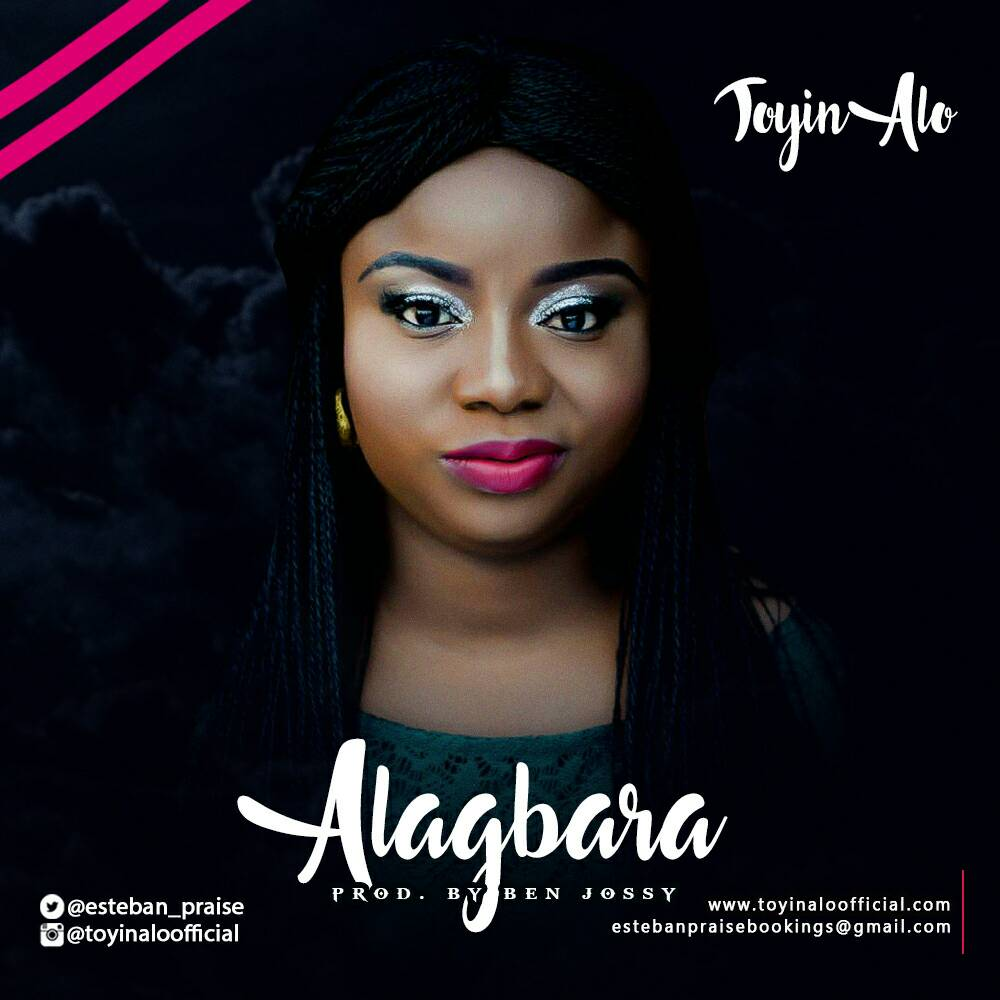 Music: Alagbara (Audio/Video) ~ Toyin Alo [@ToyinAloOfficial]
