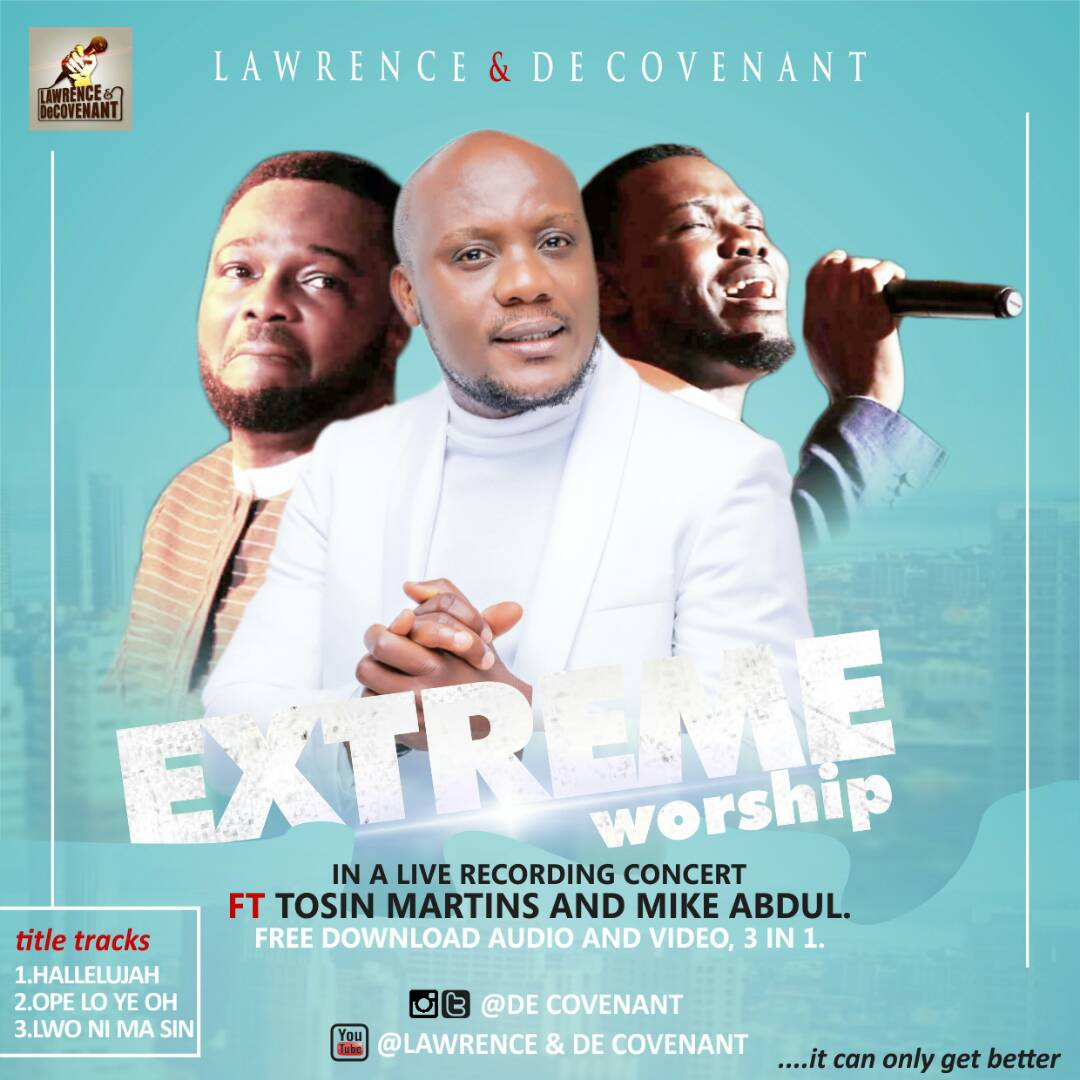 Extreme Worship Ft. Tosin Martins & Mike Abdul ~ Lawrence and Decovenant