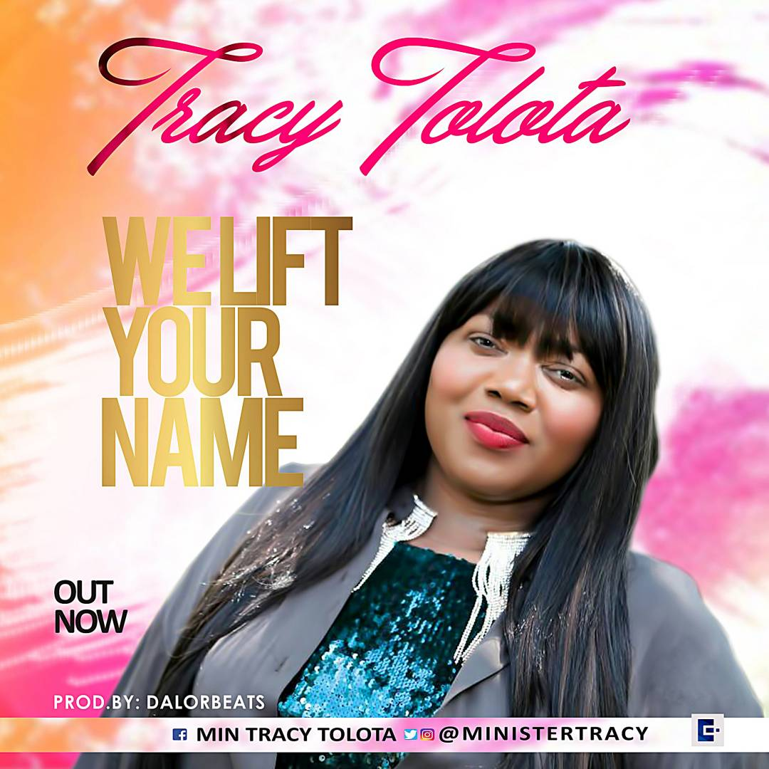 Music: We Lift Your Name - Tracy Tolota [@MinisterTracy]