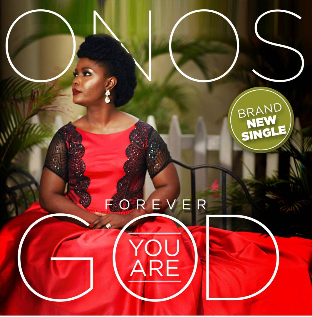 Music: Forever You Are God ~ Onos [@OnosAriyo]