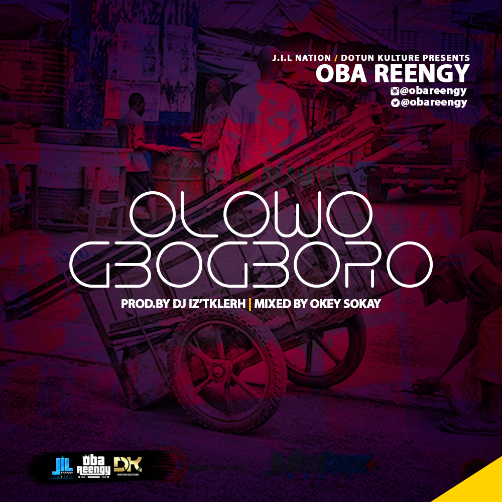 Music: Olowogbogboro ~ Oba Reengy [@ObaReengy]