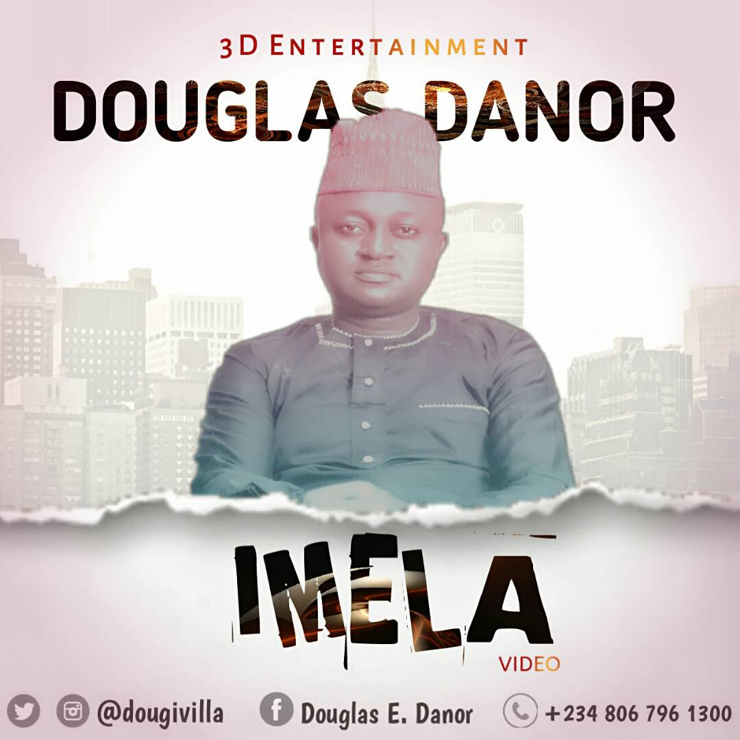 Video: Imela ~ Douglas Danor [@DougiVilla]