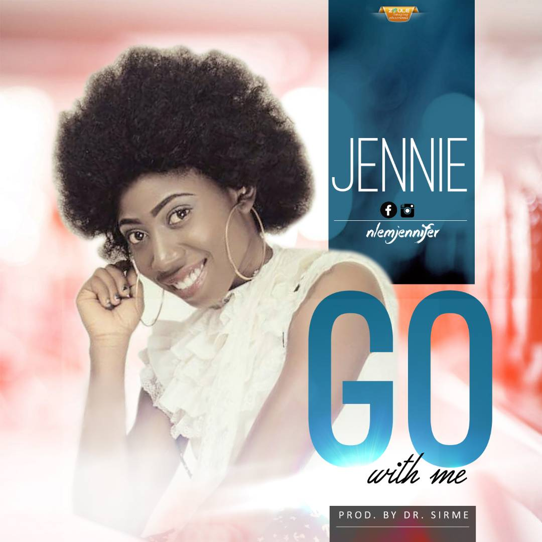 Music: Go With Me ~ Jennie [@Jenniferchidi17]