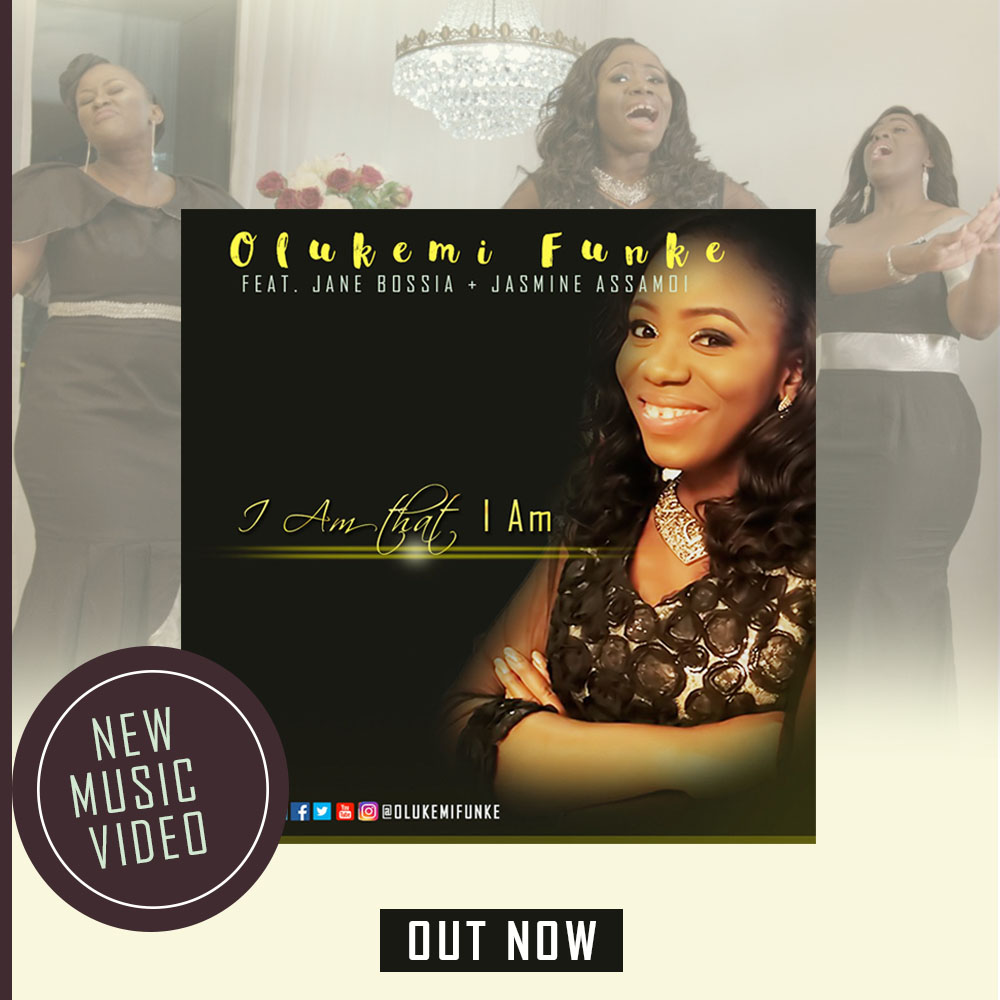 Video: I Am That I Am ~ Olukemi Funke Ft. Jane Bossia and Jasmine Assamoi [@OlukemiFunke]