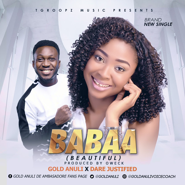 Music: Babaa ~ Gold Anuli Ft. [@GoldAnulivoicecoach @DareJustified]