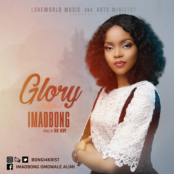 Music: Glory ~ Imaobong [@bongi4christ]