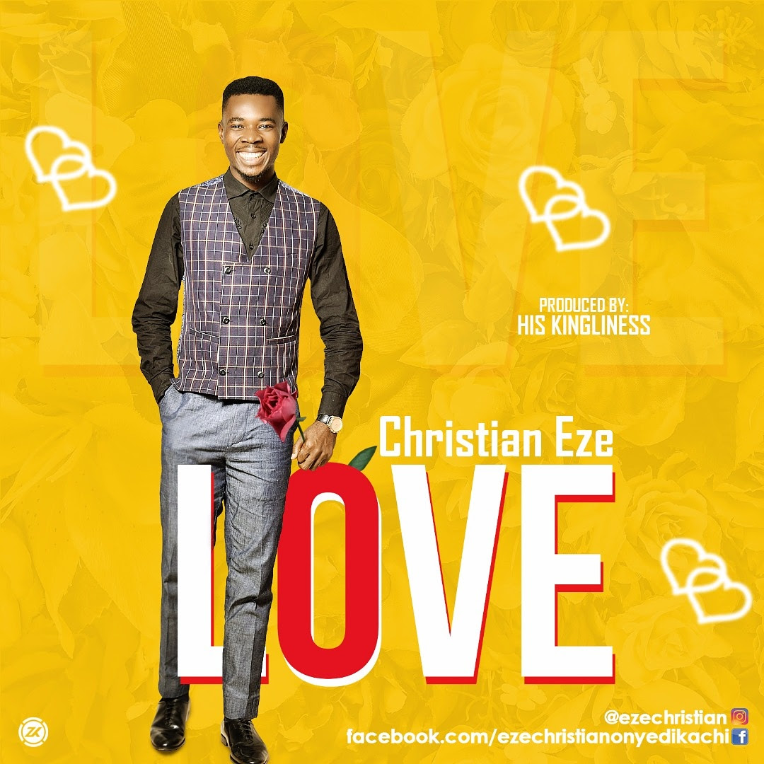 Music: Love ~ Christian Eze [@ezekritz @gospelhype116]