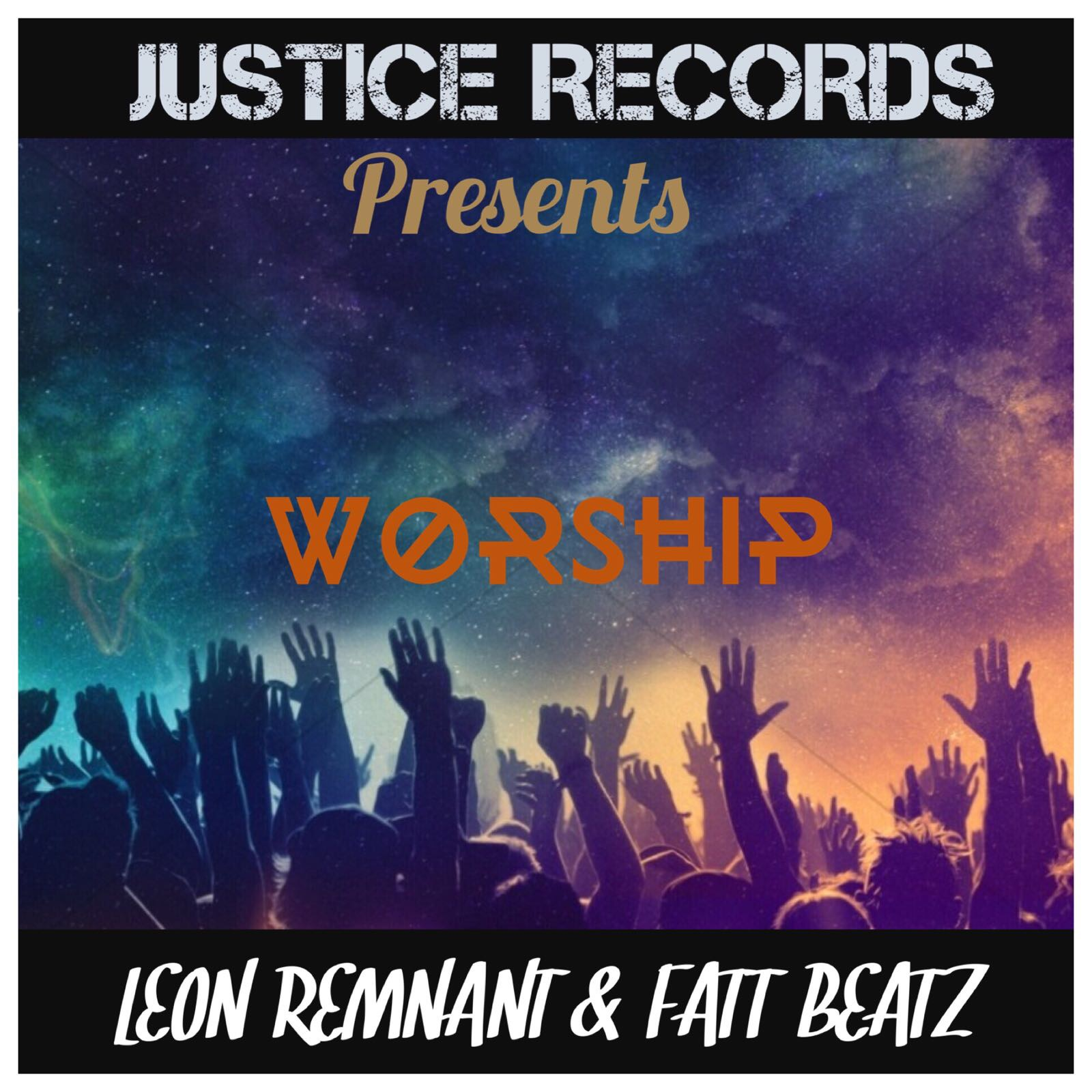 Music: Worship ~ Remnant Ft. Fatt Beatz [@YaRemnant]