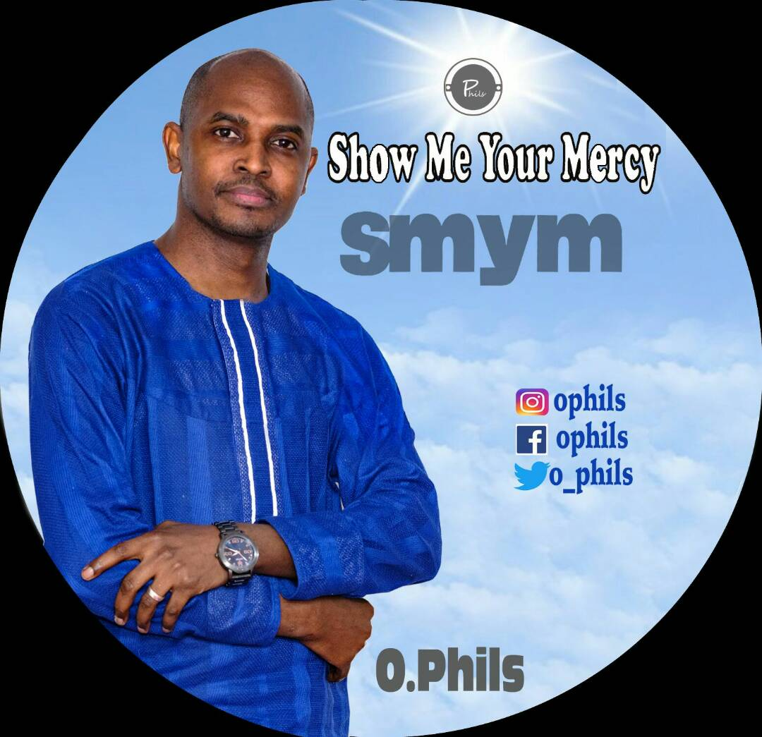 Music: Show Me Your Mercy ~ O.Phils [@o_phils]