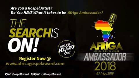 Are You A Gospel Artist? Do You Have What It Takes To Be Afriga Ambassador 2018? Click To Read Full Details