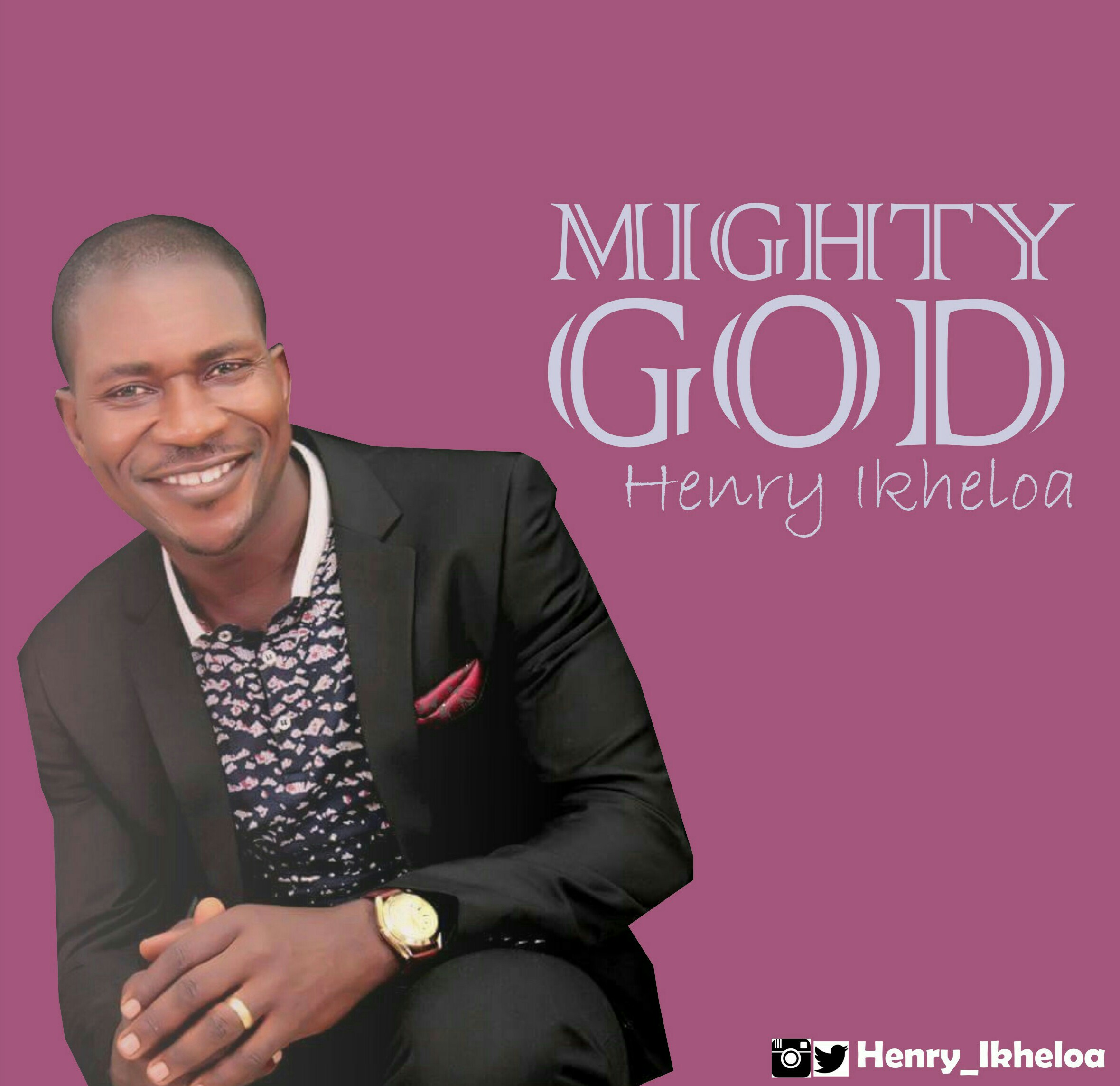 Music: Mighty God ~ Henry Ikheola [@Henry_Ikheloa]