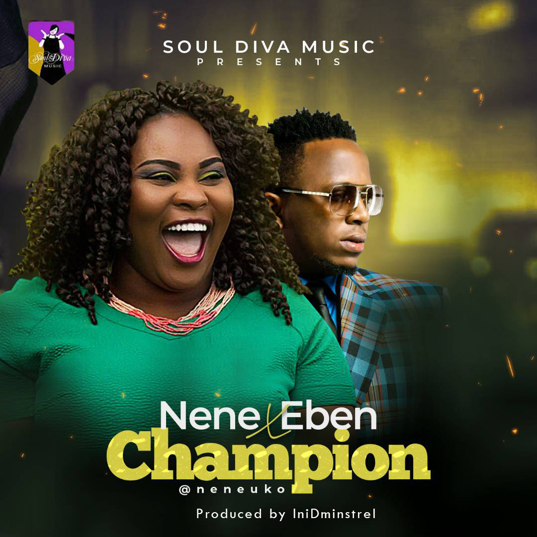 Music: Champion ~ Nene Uko Ft. Eben [@NeneSoulDiva]