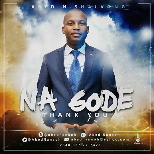 Music: Na Gode (Thank You) ~ Abed N. Shalvong [@AbedNansoh]
