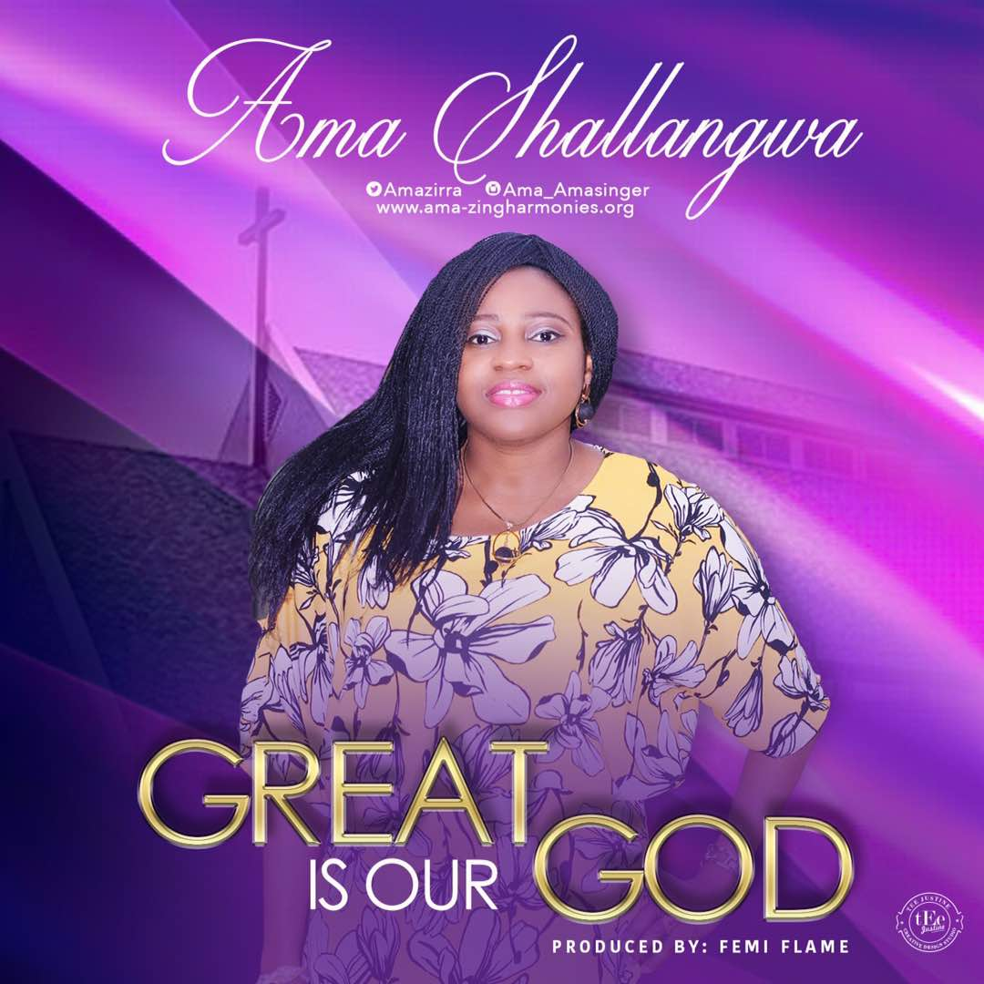 Music: Great Is Our God ~ Ama Shallangwa [@AmaZirra]