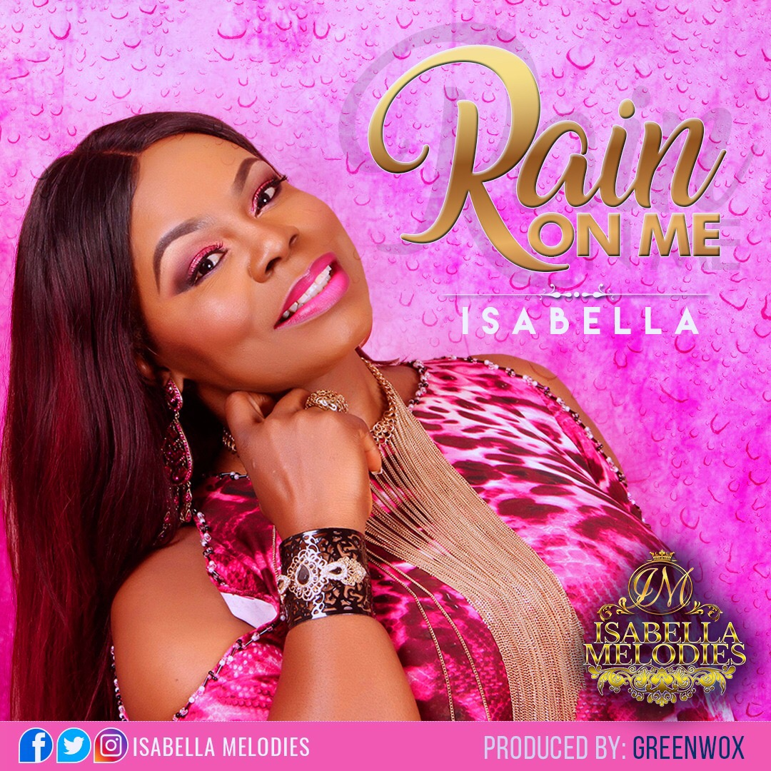"""Music: Isabella Melodies Cries For Revival With New Single """"Rain On Me"""" [@IsabellaMelodie]"""