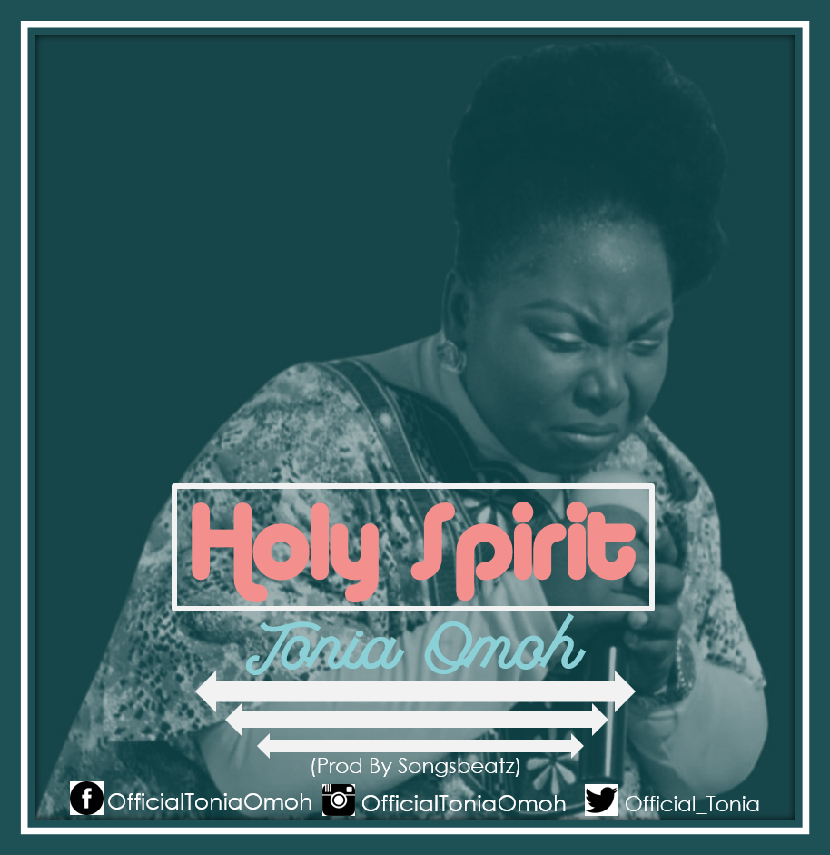 Music: Holy Spirit ~ Tonia Omoh [@official_Tonia]