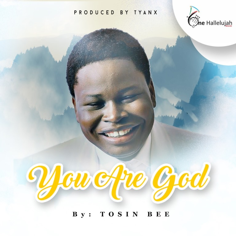 Music: You Are God ~ Tosin Bee [@tosinbee]