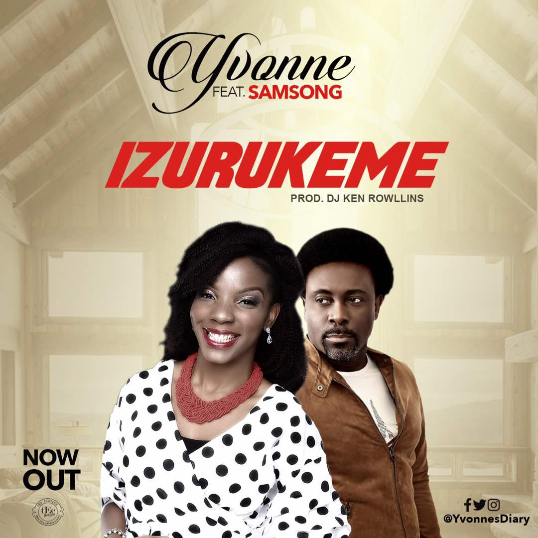 Music: Izurukeme (More Than Enough) ~ Yvonne Ft. Samsong [@YvonnesDiary @SamsongFans]