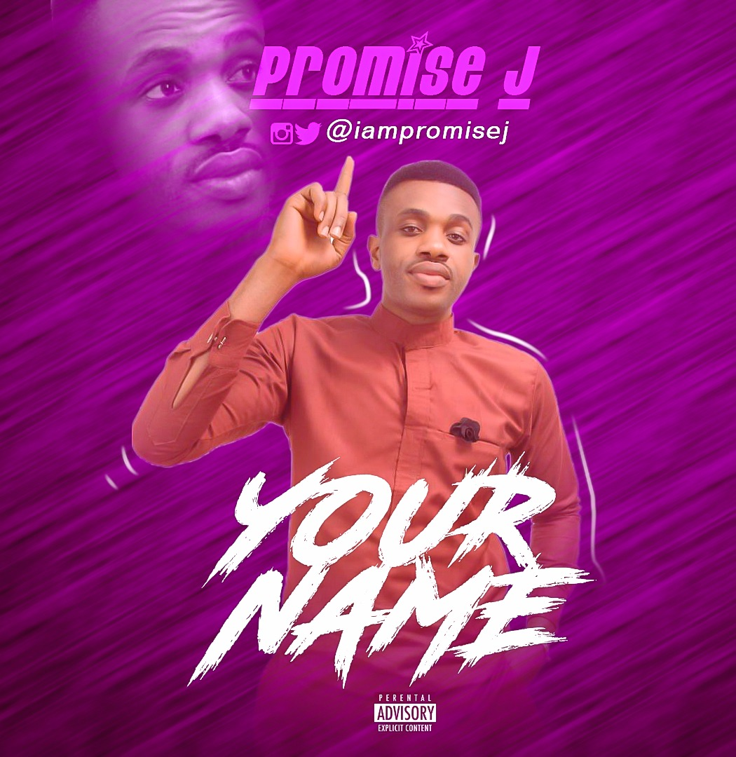 Music: Your Name ~ Promise J [@iampromisej]
