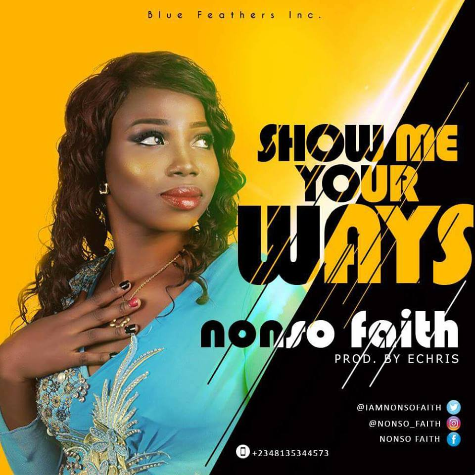 Music: Show Me Your Way ~ Nonso Faith [@IamNonsoFaith]