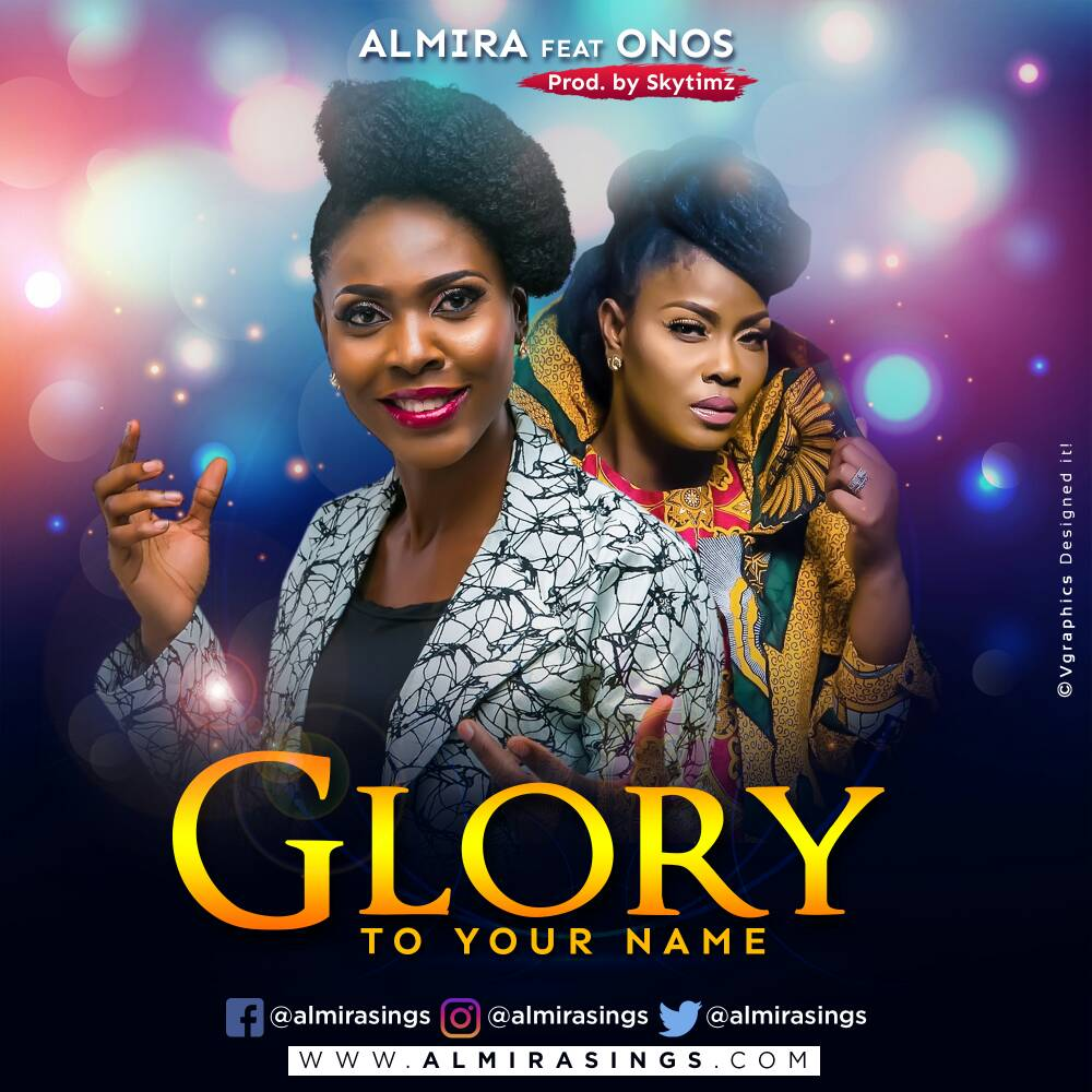 Music: Glory To Your Name ~ Almira Ft. Onos Ariyo [@AlmiraSings]