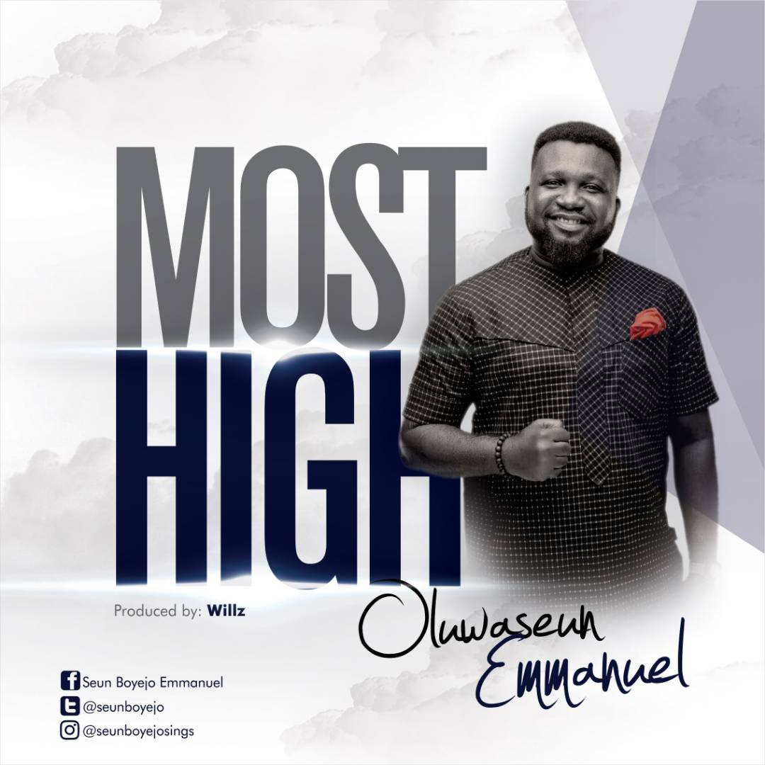 Music: Most High ~ Oluwaseun Emmanuel [@Seunboyejo]