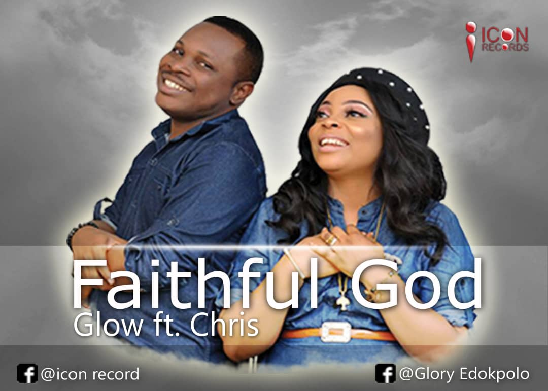 Faithful God ~ Glow Ft. Chris