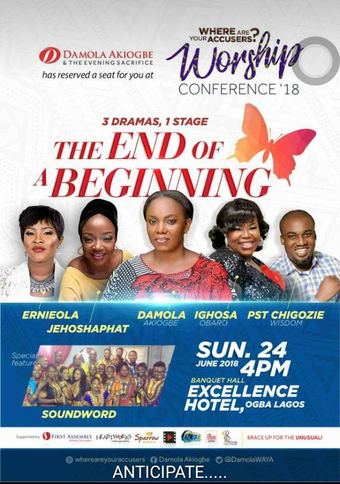 Event: Damola Akiogbe Hosts Worship Conference '18 tagged THE END OF A BEGINNING - 3 Dramas, 1 Stage [@DamolaWAYA]