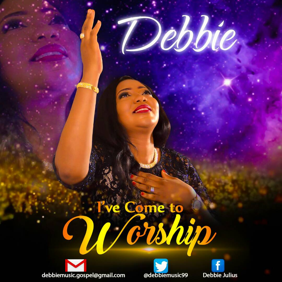 Music: I've Come To Worship ~ Debbie [@debbiemusic99]