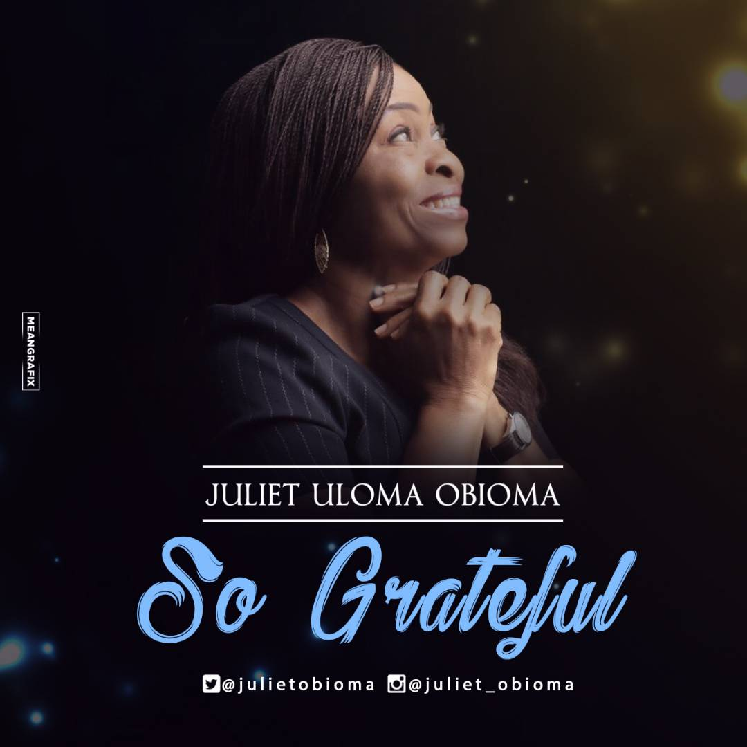 So Grateful ~ Juliet Obioma