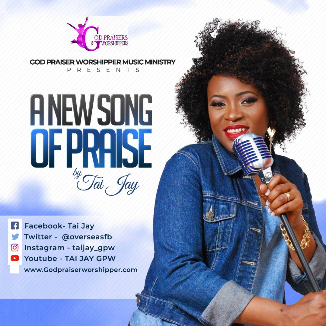 Music: A New Song Of Praise ~ Tai Jay (+ Lyrics Video) [@overseasfb @Gpw_LondonRadio]