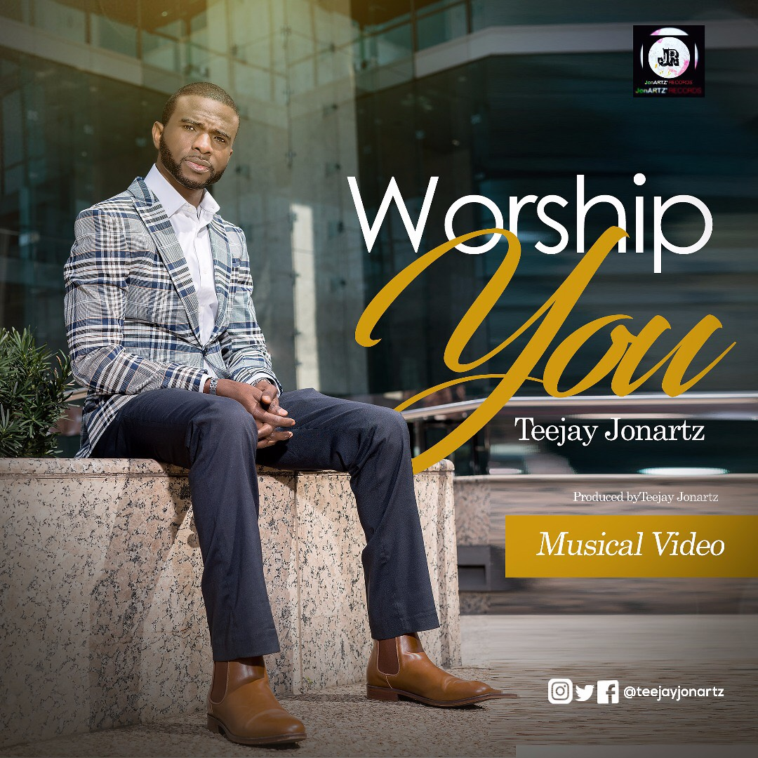 Music: Worship You ~ Teejay Jonartz [@teejayjonartz]