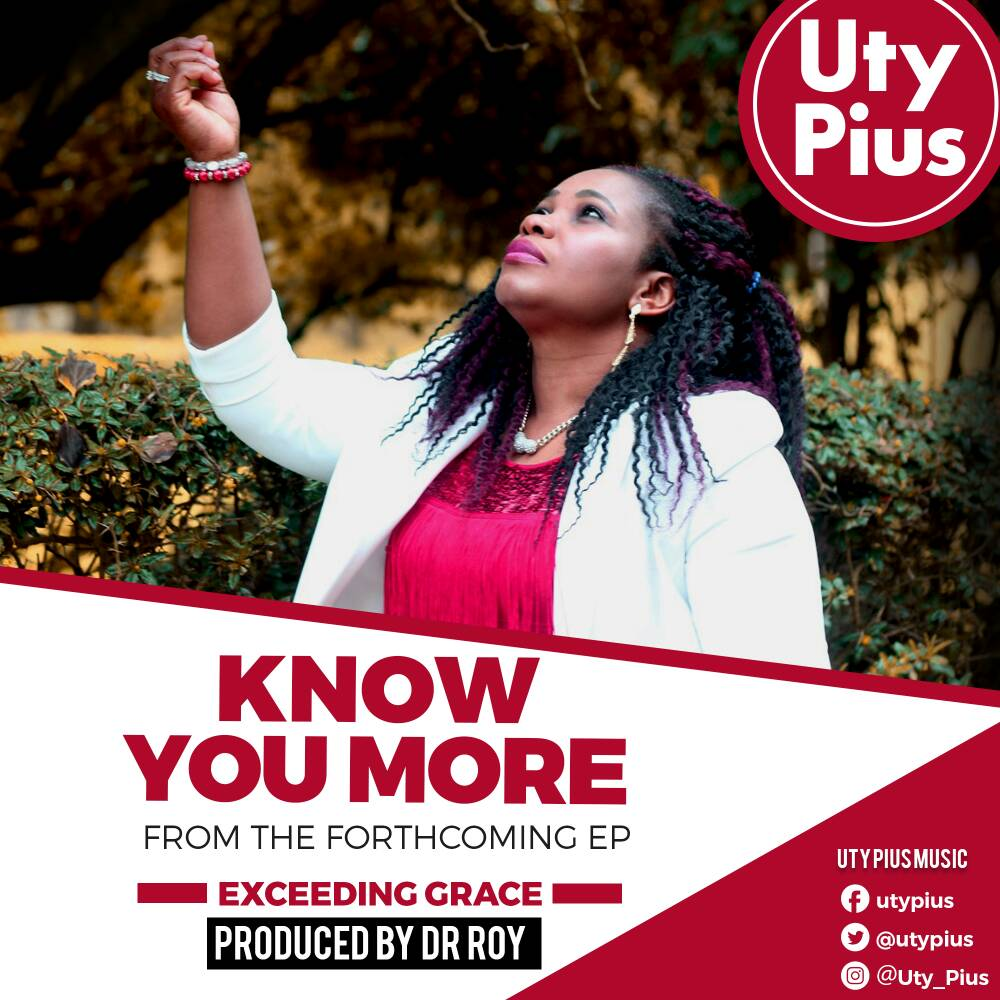 Music: Know You More ~ Uty Pius [@UtyPius]