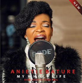 Music: My Whole Life ~ Anietie Bature [@anietiebature]
