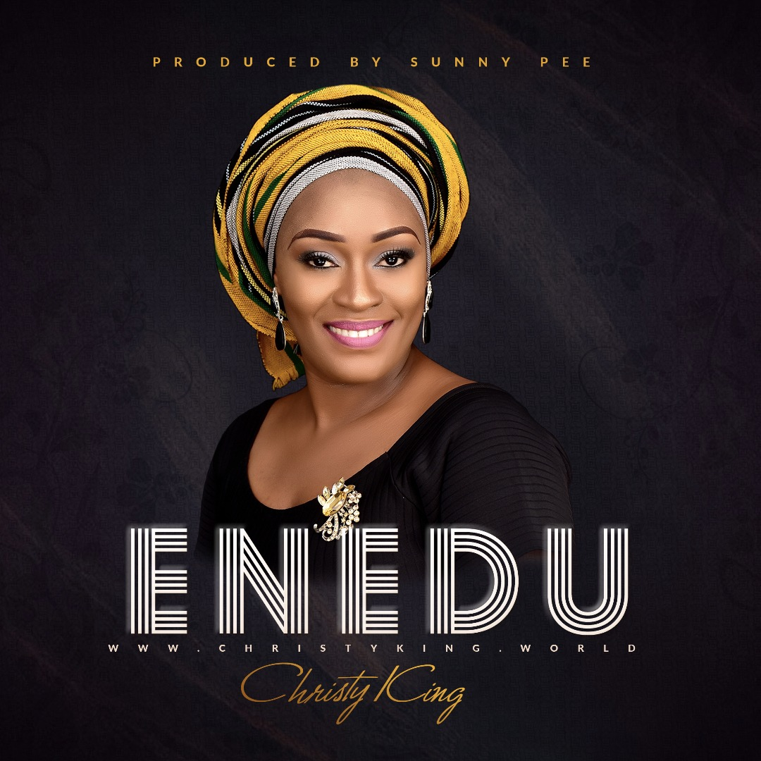 Music: Enedu ~ Christy King [@Christyezenwoks]