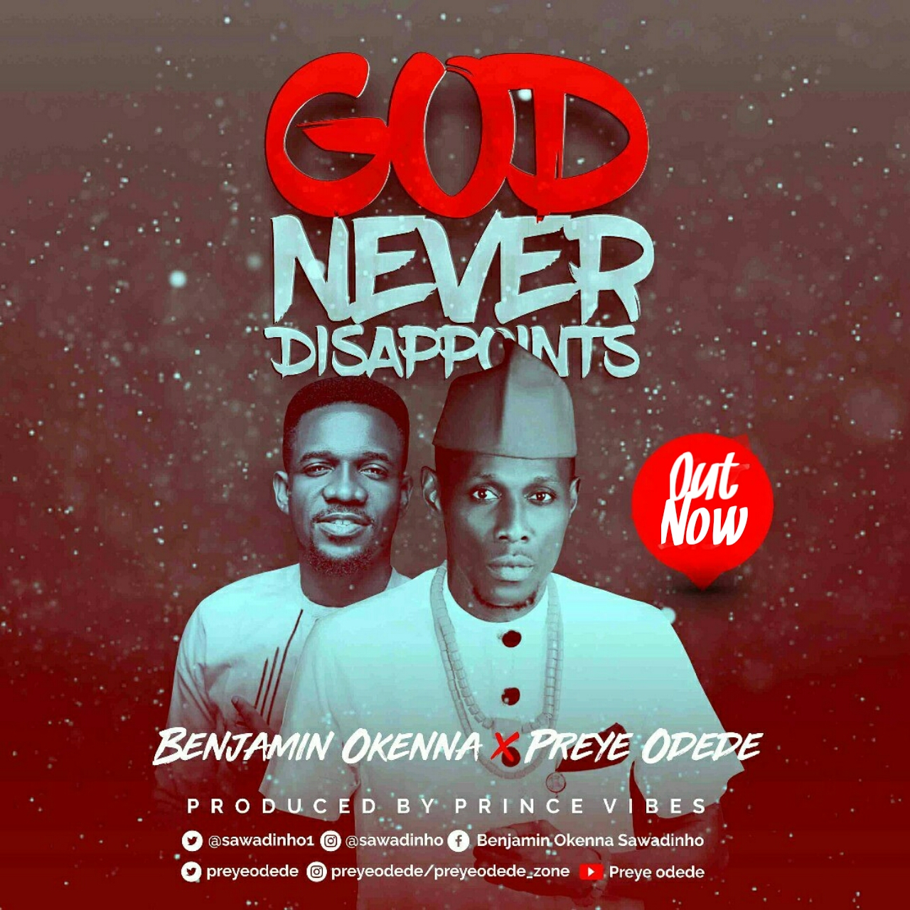 God Never Disappoints ~ Benjamin Okenna Ft. Preye Odede