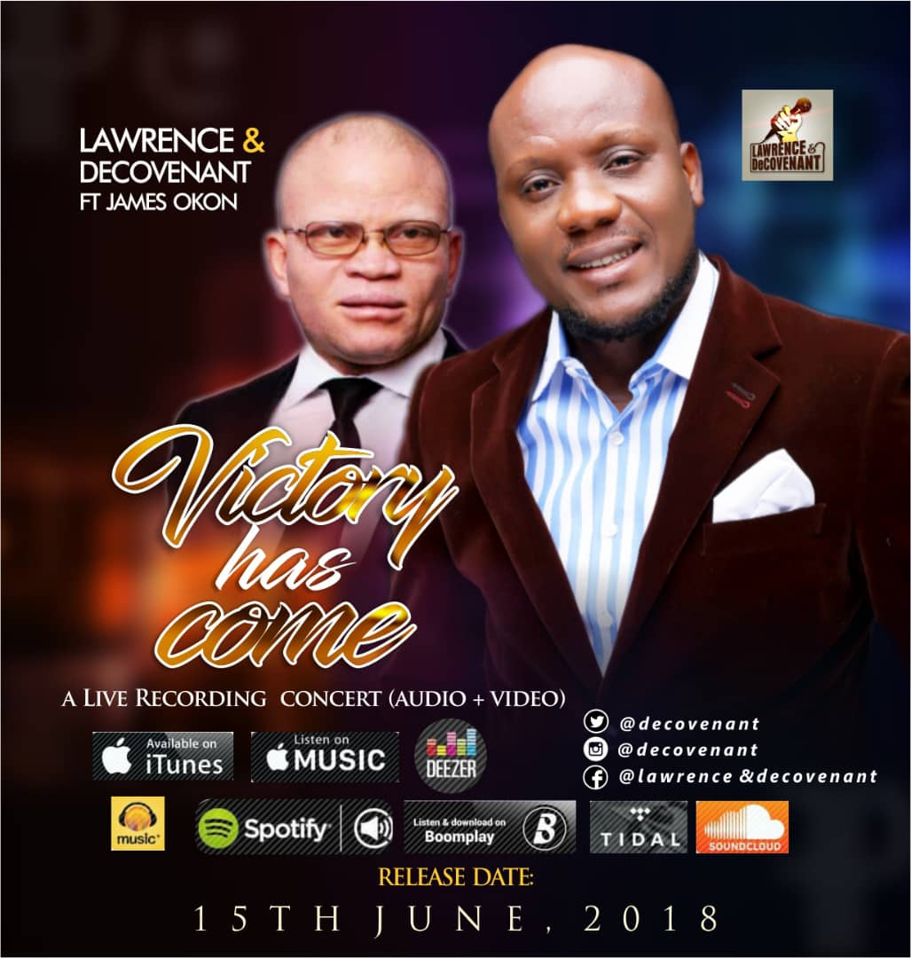Victory Has Come ~ Lawrence & DeCovenant Ft. James Okon