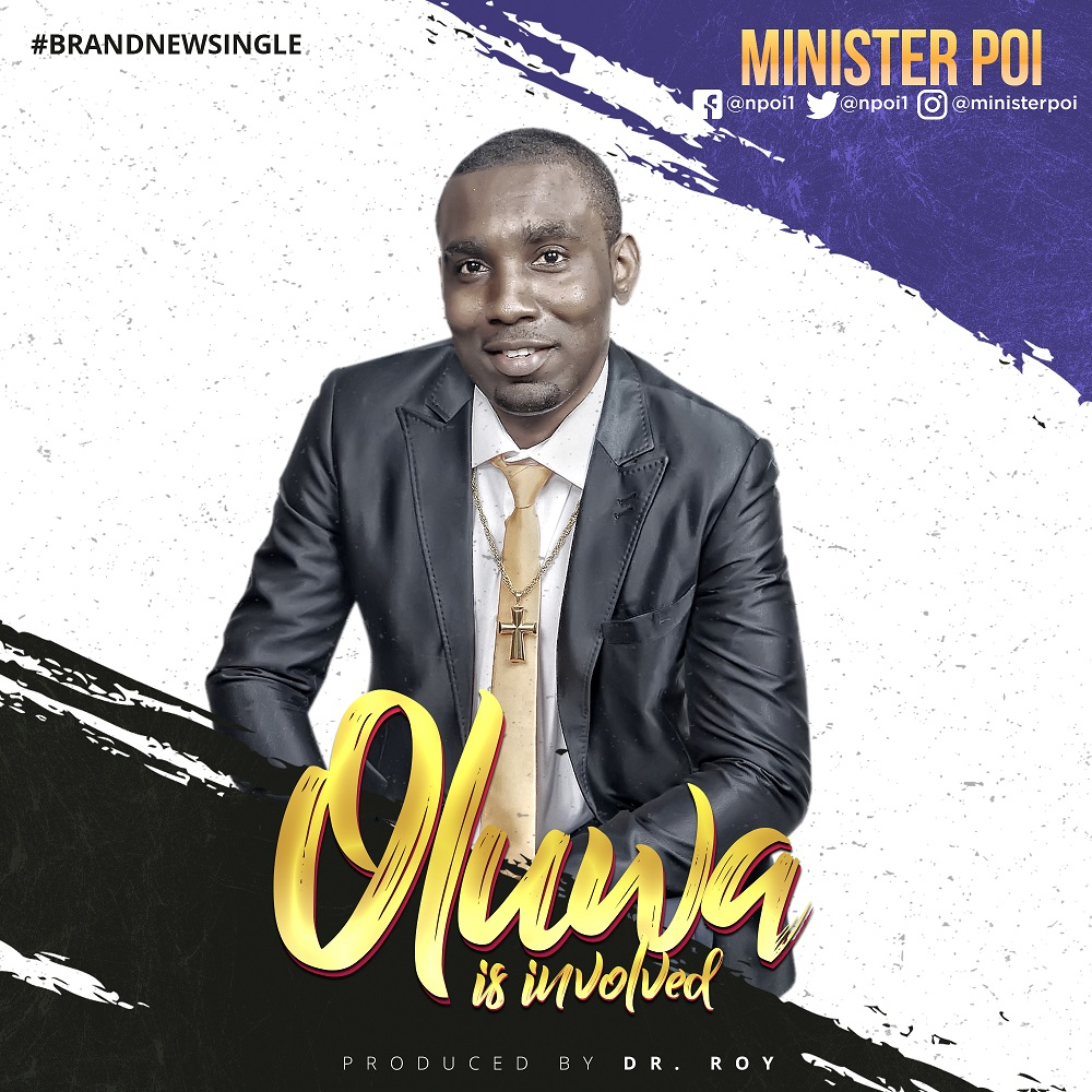 Music: Oluwa is Involved ~ Minister Poi [@NPoi1]