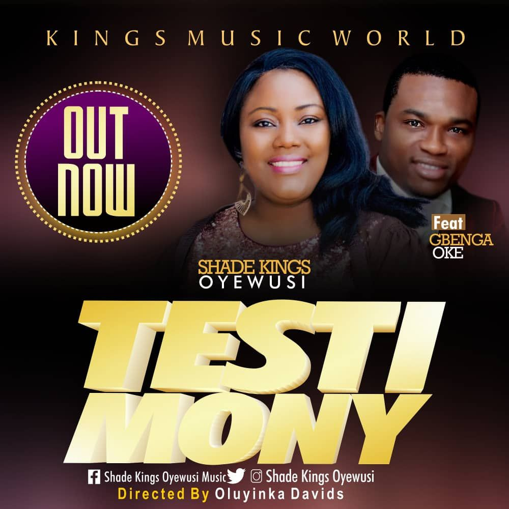 Music: Testimony (Audio & Video) ~ Shade Kings Oyewusi [@SadeKingsOye]