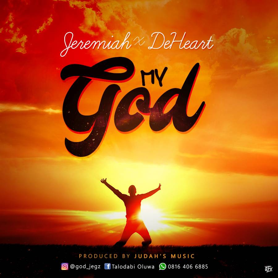 My God ~ Jeremiah And DeHeart