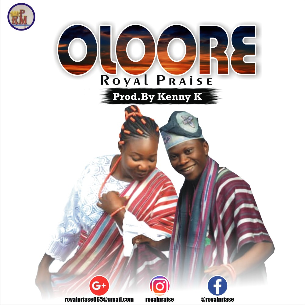 Oloore ~ Royal Praise