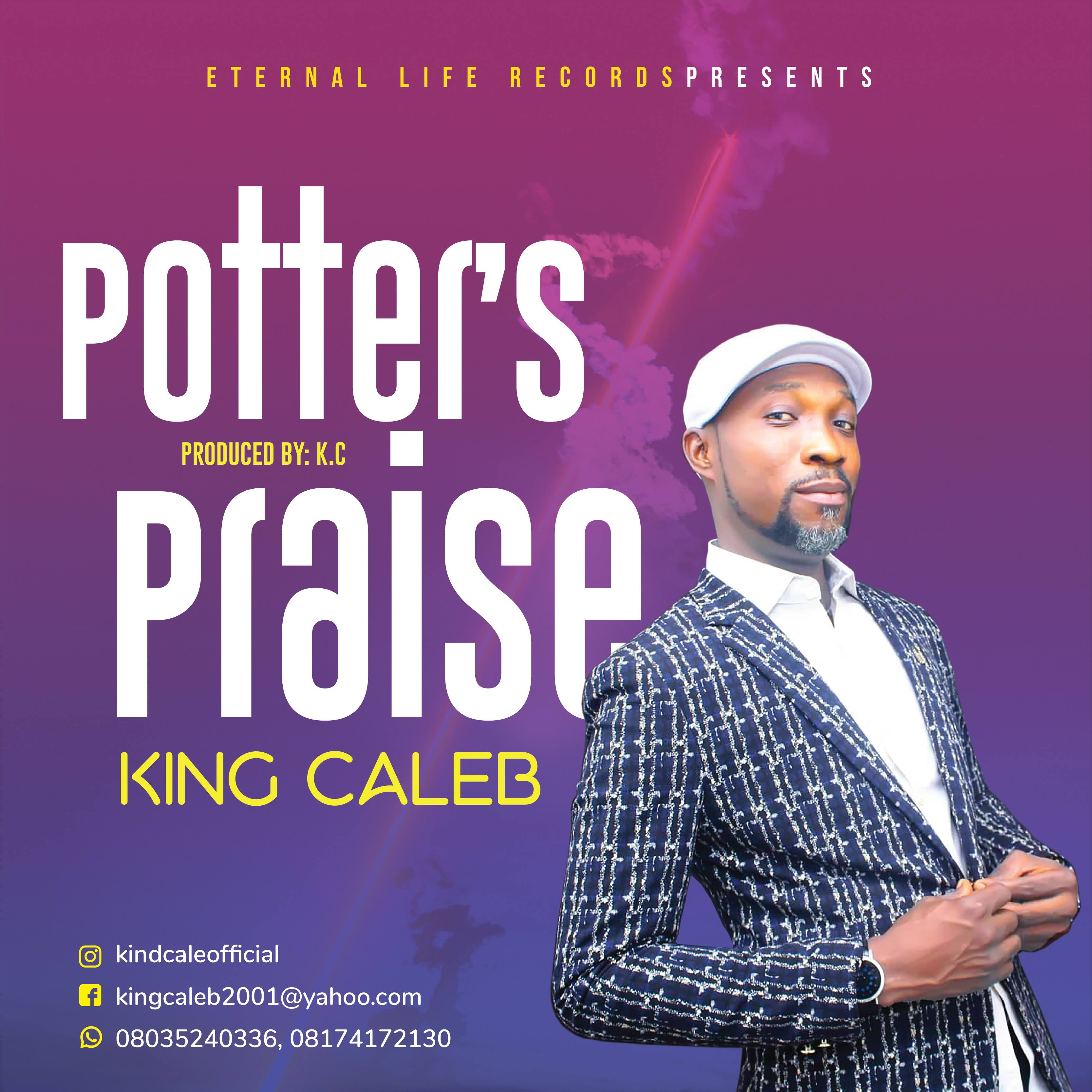 Potter's Praise ~ King Caleb